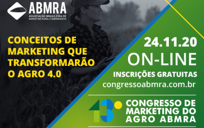 """O MARKETING NO AGRO 4.0. AGREGANDO VALOR E FORTALECENDO A IMAGEM DO SETOR"" é o tema do 13° Congresso de Marketing do Agro ABMRA, dia 24 de novembro"